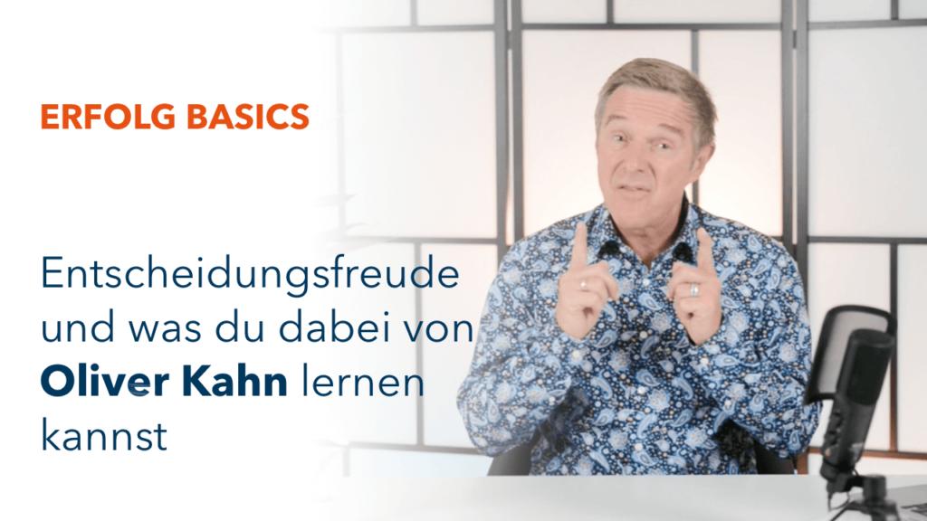 Erfolg Basics und Entscheidungsfreude